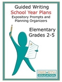 School Year Writing Plan: Expository Prompts and Planning Organizers Grades 2-5