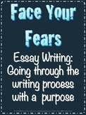 Writing Process: Face Your Fears Essay