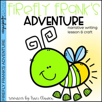 Writing - Narrative - Firefly Frank's Adventure