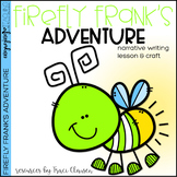 Summer Writing Lesson- Narrative - Firefly Frank's Adventure