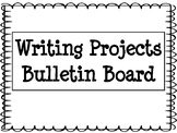 Writer's Workshop Writing Projects Bulletin Board