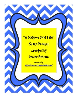 Writing Prompt:  A DOGdone Good Tale
