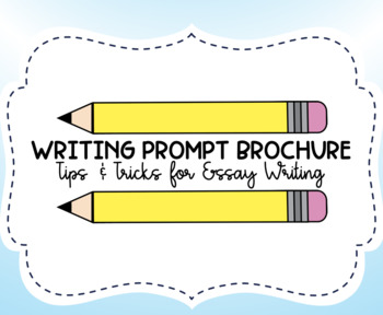 Writing Prompt Brochure - Tips & Tricks for Essay Writing