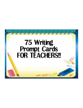 Writing Prompt Cards for Teachers