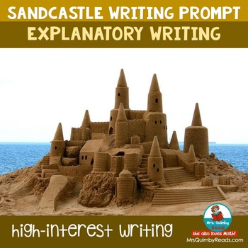 Writing Prompt-Explanatory- 3rd and 4th grade- sandcastles