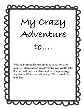 Writing Prompt: My Crazy Adventure to... with Graphic Organizer