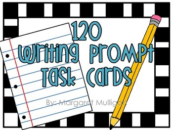 Writing Prompt Task Cards - 120 Prompts!