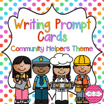 Writing Prompt Task Cards- Community Helpers Theme