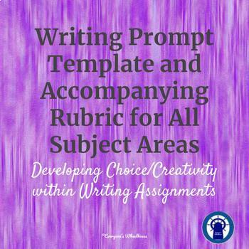 Writing Prompt Template and Rubric for All Subject Areas