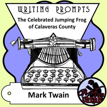 Writing Prompt: The Celebrated Jumping Frog of Calaveras County