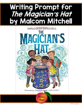 Writing Prompt for The Magician's Hat by Malcolm Mitchell