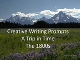 Writing Prompts: A Trip in Time--the 1800s