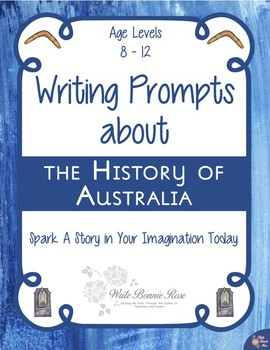 Writing Prompts About the History of Australia (Plus TpT Digital Activity)