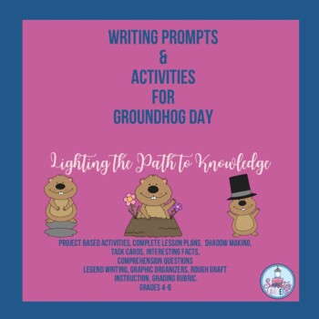 Writing Prompts & Activities for Groundhog Day ( 4-8)