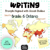 Writing Prompts Aligned with Grade 6 ONTARIO Social Studies