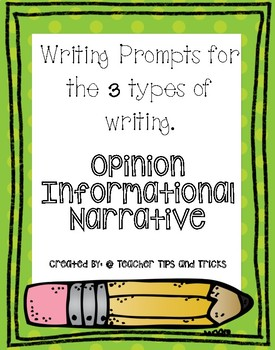 Writing Prompts Bundle * Opinion, Narrative and Informational *