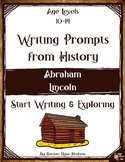 Writing Prompts From History: Abraham Lincoln (Ages 10-14)