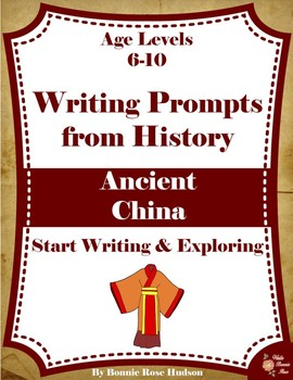 Writing Prompts From History: Ancient China (Ages 6-10)