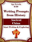 Writing Prompts From History: Ancient China (Ages 6-10) (Plus TpT Digital)