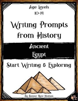Writing Prompts From History: Ancient Egypt (Ages 10-14)