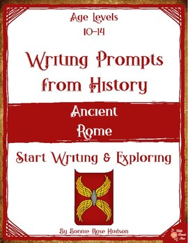 Writing Prompts From History: Ancient Rome (Ages 10-14)