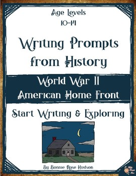 Writing Prompts From History: World War II American Home Front (Ages 10-14)
