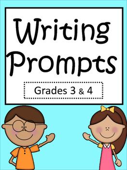 Writing Prompts: Grades 3 & 4