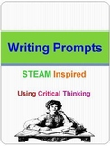 Writing Prompts STEAM (STEM) Inspired Using Critical Thinking