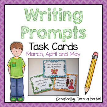 Writing Prompts Task Cards for March, April and May