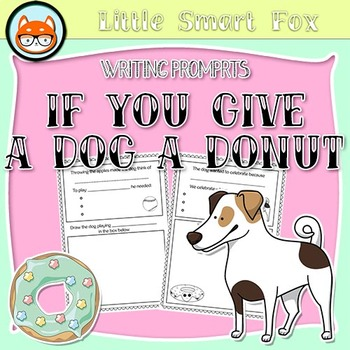 Writing Prompts - If You Give a Dog a Donut - Freebie
