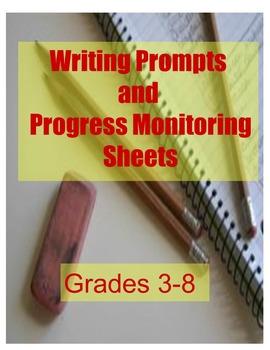 Writing Prompts and Progress Monitoring Sheets - Grades 3-8