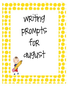 Writing Prompts for August