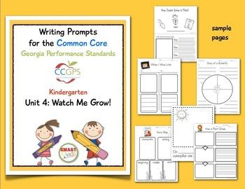 Writing Prompts for CCGPS Kindergarten Unit 4: Watch Me Grow!