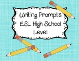 Writing Prompts for ESL High Shcool Level