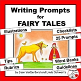 Creative Writing Prompts ... Fairy Tales   Rubrics   Vocabulary Word Banks  Tips