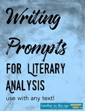 Writing Prompts for Literary Analysis--Use With Any Text!