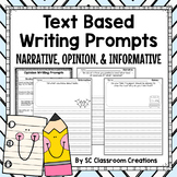 Text Based Writing Prompts for Narrative, Opinion, & Informative
