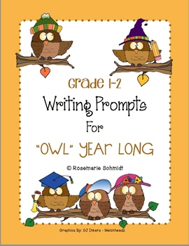 """Writing Prompts for """"Owl"""" Year Long Grade 1-2"""