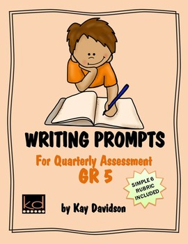 Writing Prompts for Quarterly Assessment Grade 5