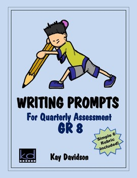 Writing Prompts for Quarterly Assessment Grade 8