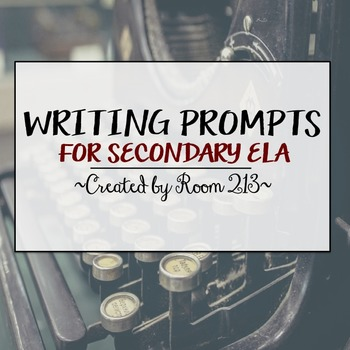 Writing Prompts for Secondary ELA