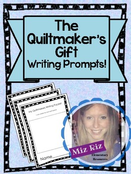 Writing Prompts for The Quiltmakers Gift/The Quiltmakers Journey