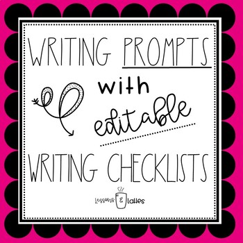 Writing Prompts with EDITABLE checklists.