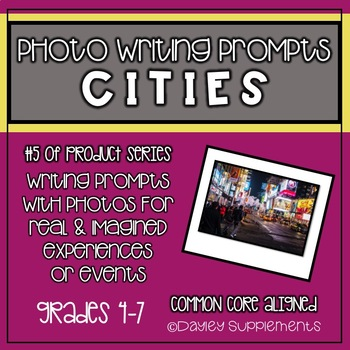Writing Prompts with Photo - CITIES - 4-7 Grade Cross Curricular