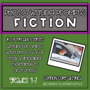 Writing Prompts with Photo - FICTION - 4-7 Grade Cross Curricular