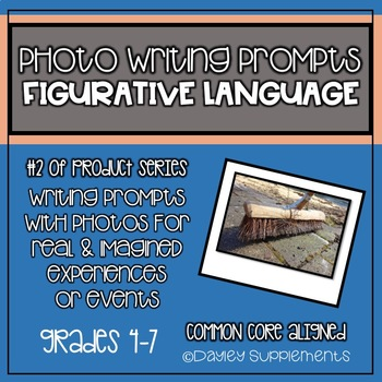 Writing Prompts with Photo - FIGURATIVE LANGUAGE - 4-7 Grade - Cross Curricular