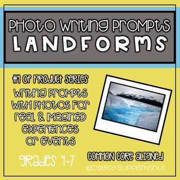 Writing Prompts with Photo - LANDFORMS - 4-7 Grade Cross Curricular