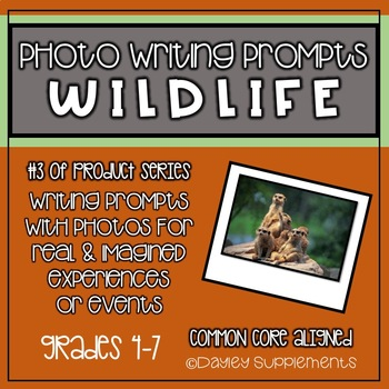 Writing Prompts with Photo - WILDLIFE - 4-7 Grade Cross Curricular