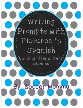Writing Prompts with Pictures in Spanish