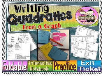 Writing Quadratics from a Graph Foldable, Interactive Notebook, Practice, Exit